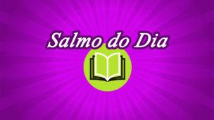 Salmo do Dia