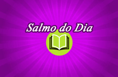 Salmo do Dia – domingo, 31/05/2020
